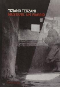 Mustang viaggio Tiziano Terzani